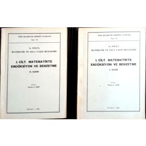Matematik ve Akla Yakın Muhakeme, I. Cilt Matematikte Endüksiyon ve Benzetme I. ve II. Kısım G. Polya Türk Matematik Derneği Yayınları 1966 Basım