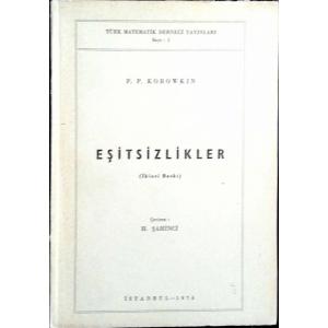 Eşitsizlikler P. P. Korowkin Türk Matematik Derneği Yayınları 1974 Basım