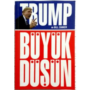 Trump: Büyük Düşün Donald J Trump, Bill Zanker Optimist / Kişisel Gelişim Dizisi