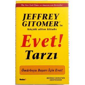 Jeffrey Gitomer'in Küçük Altın Kitabı Evet Tarzı Tarzını Oluşturan Şey, Sözlerinin Ardında Yer Alan Düşüncelerindir Jeffrey Gitomer   Neden Kitap Yayıncılık
