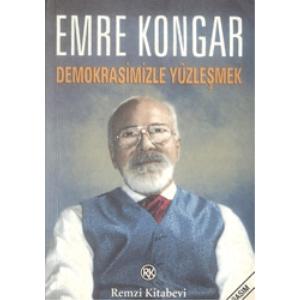 Demokrasimizle Yüzleşmek Emre Kongar Remzi Kitabevi / Yayınevi Genel Dizisi Basım 2007