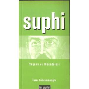 Suphi Yaşamı ve Mücadelesi İnan Kahramanoğlu İleri Yayınları Basım Tarihi 2008