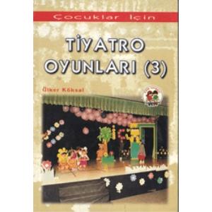 Tiyatro Oyunları (3) Çocuklar İçin Ülker Köksal Esin Yayınevi Basım Tarihi 1999