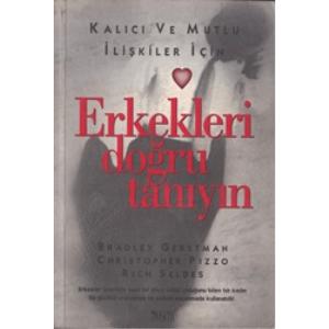 Kalıcı Ve Mutlu İlişkiler İçin Erkekleri Doğru Tanıyın Bradley Gerstman Chrıstopher Pızzo Rıch Seldes Alkım Yayınevi Basım Tarihi 1998
