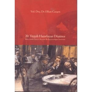 20.Yüzyılı Hazırlayan Düşünce Bilim Felsefe Sanat Ve Siyasette Bir İmparatorluğun Anatomisi Yrd.Doç.Dr.Efkan Canşen Anahtar Kitaplar Basım Tarihi 2007