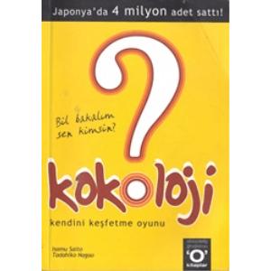 Kokoloji Kendini Keşfetme Oyunu Tadahiko Nagao, Isamu Saito Okuyan Us Yayın Basım Tarihi 2006