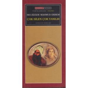 Recaizade Mahmud Ekrem Çok Bilen Çok Yanılır Türk Klasikleri Bordo Siyah Klasik Yayınları Basım Tarihi 2008
