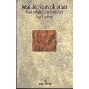 Başaklar Ve Ayrık Otları Modernliğin Sahte Kutsalları Tage Lindbom İnsan Yayınları Basım Tarihi 1997