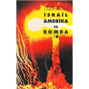İsrail Amerika Ve Bomba Samson'un Tercihi Seymour M.Hersh Beyan Yayınları Basım Tarihi 1992