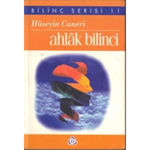 Ahlak Bilinci Bilinç Serisi-11 Hüseyin Caner Denge Yayınları Basım Tarihi 1998