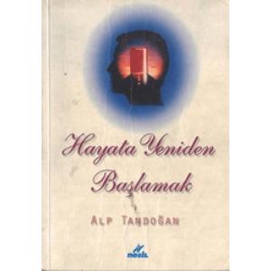 Hayata Yeniden Başlamak Alp Tandoğan Nesil Yayınları Basım Tarihi 1999