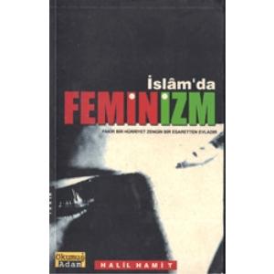 İslam'da Feminizm Halil Hamit Okumuş Adam Yayıncılık Basım Tarihi 2001
