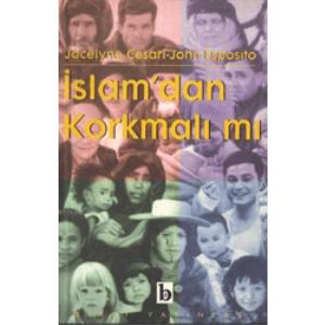 İslam'dan Korkmalı mı Jocelyne Cesari John Esposıto Birey Yayınları Basım Tarihi 1999