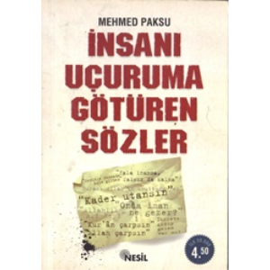 İnsanı Uçuruma Götüren Sözler Mehmed Paksu Nesil Yayıncılık Basım Tarihi 2006