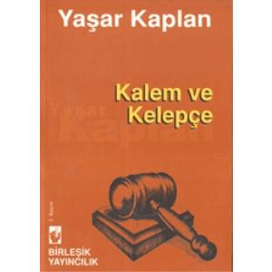 Kalem Ve Kelepçe Yaşar Kaplan Birleşik Yayıncılık Basım Tarihi 1998