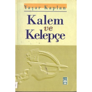 Kalem Ve Kelepçe Yaşar Kaplan Timaş Yayınları Basım Tarihi 1995