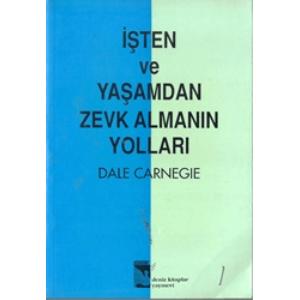 İşten Ve Yaşamdan Zevk Almanın Yolları Dale Carnegıe Deniz Kitaplar Yayınevi Basım Tarihi 1994