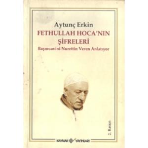 Fethullah Hoca'nın Şifreleri Başmuavini Nurettin Veren Anlatıyor Aytunç Erkin Kaynak Yayınları Analiz Basım Basım Tarihi 2005