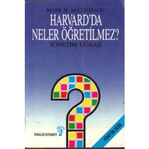 HARVARD'DA NELER ÖĞRETİLMEZ MARK H. MCCORMACK İNKILAP KİTAPEVİ 1991 BASIM