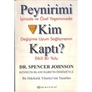 PEYNİRİMİ KİM KAPTI? DR. SPENCER JOHNSON EPSİLON YAYINLARI 2009 BASIM