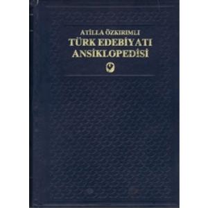 TÜRK EDEBİYATI ANSİKLOPEDİSİ 1, 2, 3, 4,. Cilt ATİLLA ÖZKIRIMLI Cem Yayınevi 1987 Basım