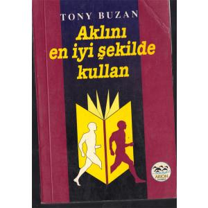 AKLINI EN İYİ ŞEKİLDE KULLAN TONY BUZAN ARION YAYINEVİ 1995 BASIM