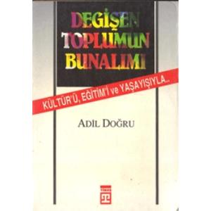 DEĞİŞEN TOPLUMUN BUNALIMI ADİL DOĞRU TİMAŞ YAYINLARI 1991 BASIM