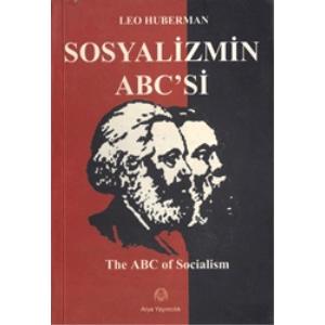 SOSYALİZMİN ABC'Sİ LEO HUBERMAN ÇEVİRMEN HASAN ERDEM ARYA YAYINCILIK