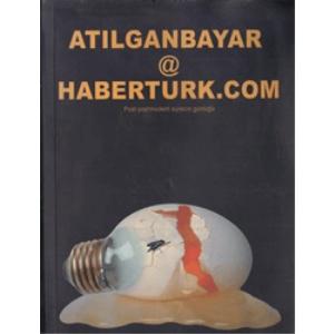 Atılganbayar@haberturk.com / Post-Postmodern Sürecin Günlüğü ERCİYAŞ YAYINLARI 2007 BASIM