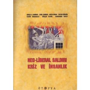 NEO-LİBERAL SALDIRI KRİZ VE İNSANLIK ÜTOPYA YAYINLARI 1999 BASIM