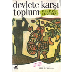 DEVLETE KARŞI TOPLUM PIERRE CLASTRES ÇEVİRMEN MEHMET SERT AYRINTI YAYINLARI 1991 BASIM