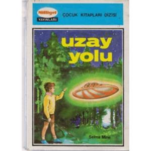 UZAY YOLU SELMA MİNE MİLLİYET YAYINLARI 1977 BASIM