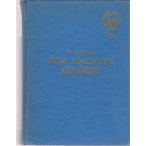 TOM AMCA'NIN KULÜBESİ H. STOWE NEŞRİYAT YAYINLARI 1970 BASIM