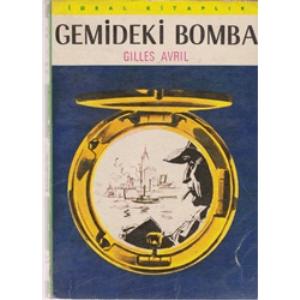 GEMİDEKİ BOMBA GILLES AVRIL BASKAN YAYINLARI 1971 BASIM