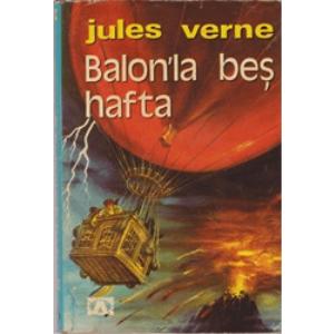 BALON'LA BEŞ HAFTA JULES VERNE ALTIN KİTAPLAR YAYINLARI 1980BASIM ÇEVİRMEN YAŞAR İLKSAVAŞ ŞÖMİZLİ