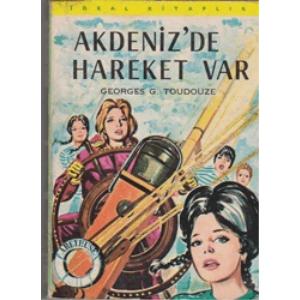 AKDENİZ'DE HAREKET VAR GEORGES G. TOUDOUZE ÇEVİRMEN 1971 BASIM BASKAN YAYINLARI
