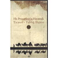 Hz.Peygamber-in Hayatında Ticaret-Tebliğ İlişkisi Erkan Aydın Ravza Yayınları Basım Tarihi 2006