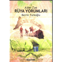 A-dan Z-ye Rüya Yorumları Berrin Türkoğlu Kozmik Kitaplar Basım Tarihi 2006