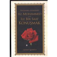 Peygamber Efendimiz Hz.Muhammed S.A.V. İle Bir Saat Konuşmak Ahmet Gürbüz Milsan Basın