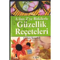A-dan Z-ye Bitkilerle Güzellik Reçeteleri Gülten Şenşafak Akis Kitap Basım Tarihi 2006