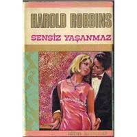 Sensiz Yaşanmaz Harold Robbıns Çeviren Azize Bergin Altın Kitaplar Yayınevi Basım Tarihi 1971