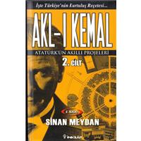 Akl-ı Kemal Atatürk-ün Akıllı Projeleri 2.Cilt Sinan Meydan İnkılap Kitabevi Basım Tarihi 2012