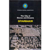 The City Of Stones And Dreams Diyarbakır Diyarbakır Munıcıpal Admınıstrratıon