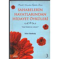 Sahabelerin Hayatlarından Hidayet Öyküleri Selim Gündüzalp Zafer Yayınları Basım Tarihi 2005