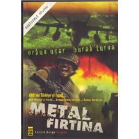 Metal Fırtına Orkun Uçar Burak Turna Timaş Yayınları Basım Tarihi 2005
