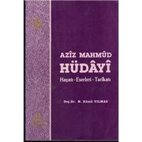 Aziz Mahmud Hüdayi Hayatı Eserleri Tarikatı Doç.Dr.H.Kamil Yılmaz Erkam Yayınları