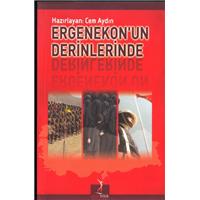Ergenekon-un Derinlerinde Cem Aydın Altın Bilek Yayınları Basım Tarihi 2008