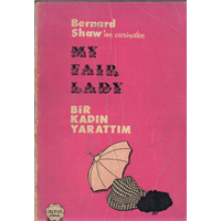 Bir Kadın Yarattım My Fair Lady Bernard Shaw Çeviren Canset Unan