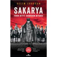 Sakarya Türk Bitti Demeden Bitmez  Selim Erdoğan  Kronik Kitap