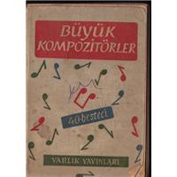 Büyük Kompozitörler 40 Besteci Varlık Yayınları Basım Tarihi 1959